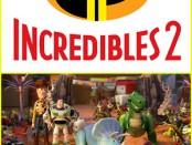 Дисней и Pixar раскрывают новые «Incredibles 2 и История игрушек 4